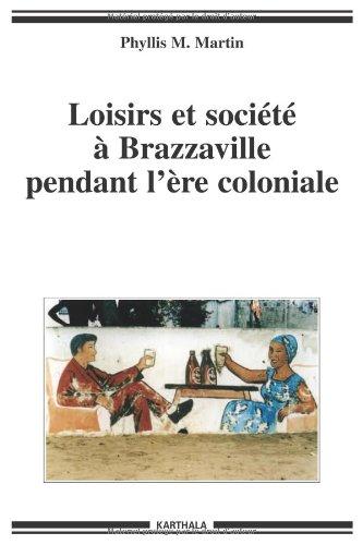 Les loisirs et la société à Brazzaville pendant l'ère coloniale