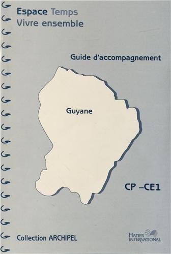 Espace Temps Vivre ensemble CP-CE1 : Guide d'accompagnement Guyane by Sarah Ebion (2006-09-12)