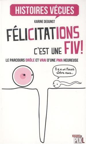 Télécharger Félicitations, c'est une FIV ! PDF Livre En Ligne