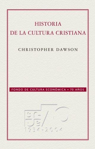 Historia de la cultura cristiana (Conmemorativa 70 Aniversario Fce) por Christopher Dawson