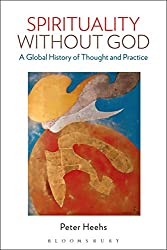 Spirituality without God: A Global History of Thought and Practice