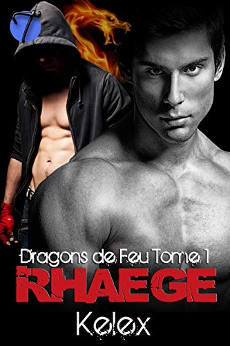 Rhaege: Dragons de Feu (Fire Dragons t. 1)