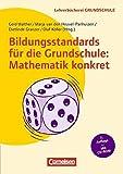 Bildungsstandards f?r die Grundschule: Mathematik konkret: Aufgabenbeispiele - Unterrichtsanregungen - Fortbildungsideen by Unknown(2008-02-01)