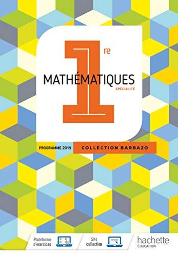 Barbazo Maths 1ère - Livre élève - Ed. 2019 par Martial Baheux, Aline Bouget, Maïna Cigana, Amélie Daniel