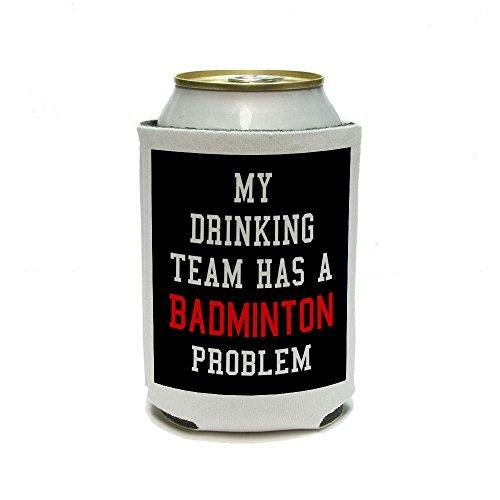 Mon Équipe de boire A un problème de badminton Boisson Can Cooler – isolant – Boisson isotherme support
