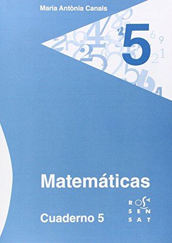 Matemáticas. Cuaderno 5 (Los cuadernos de Maria Antònia Canals) - 9788492748525
