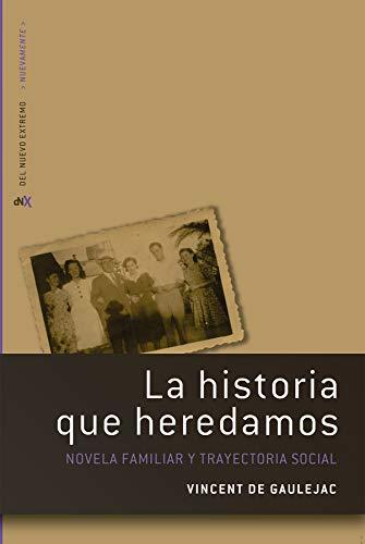 La historia que heredamos eBook: Vincent De Gaulejac, Del Nuevo Extremo: Amazon.es: Tienda Kindle