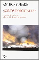 Somos inmortales? / Is There Life After Death?: La Vision De La Ciencia Sobre La Vida Despues De La Muerte / Why Science is Taking the Idea of an Afterlife Seriously
