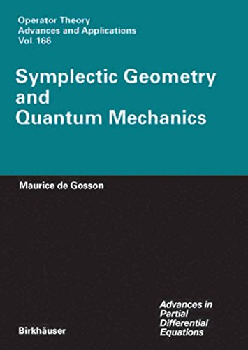 Symplectic Geometry and Quantum Mechanics: 166 (Operator Theory: Advances and Applications) por Maurice A. de Gosson