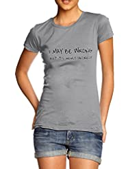 TWISTED ENVY May Be Wrong But It's Highly Unlikely Women's Funny 100% Cotton T-Shirt, Crew Neck, Comfortable and Soft Classic Tee with Unique Design