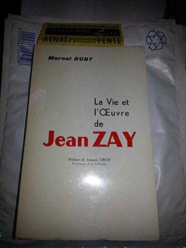 La vie et l'oeuvre de Jean Zay Préface de Jacques Droz