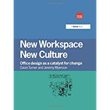 New Workspace New Culture: Office Design As a Catalyst for Change