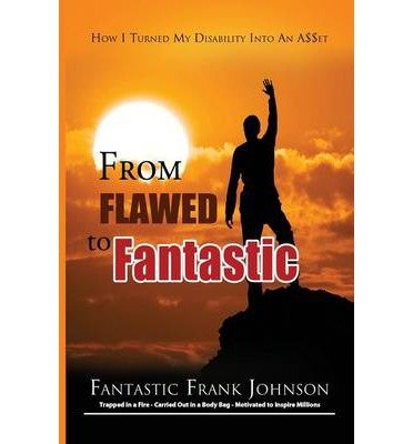 { FROM FLAWED TO FANTASTIC } By Johnson, Frank ( Author ) [ May - 2013 ] [ Paperback ]