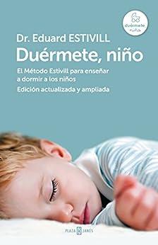 Duérmete, niño (edición actualizada y ampliada): El Método Estivill para enseñar a dormir a los niños de [Estivill, Eduard]