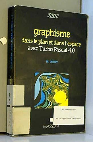 Graphisme dans le plan et dans l'espace avec Turbo Pascal 4.0 par Robert Dony