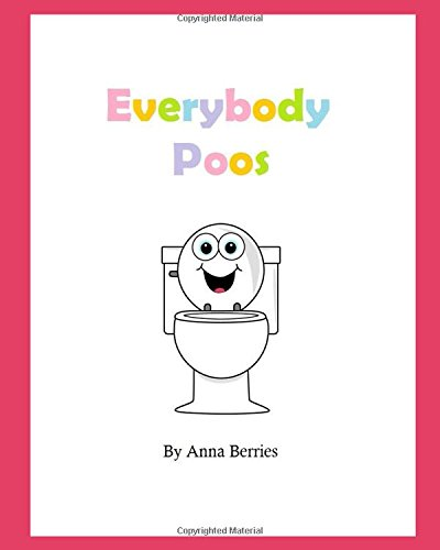 Everybody Poos: For Girls (Anna Berries Babies)
