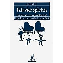Klavier spielen: Früh-Instrumentalunterricht (Musikpädagogik)