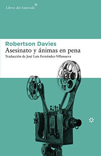 Asesinato y ánimas en pena (Libros del Asteroide nº 153) por Robertson Davies