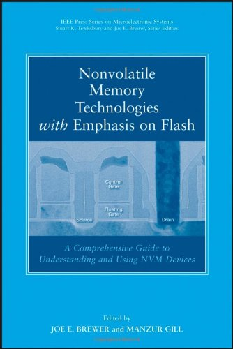 Nonvolatile Memory Technologies with Emphasis on Flash: A Comprehensive Guide to Understanding and Using NVM Devices: A Comprehensive Guide to ... Press Series on Microelectronic Systems)