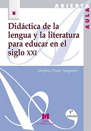 Didáctica de la lengua y la literatura para educar en el siglo XXI (Aula Abierta)