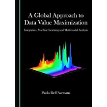 A Global Approach to Data Value Maximization