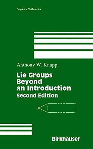 Lie Groups Beyond an Introduction (Progress in Mathematics) by Anthony W. Knapp (2002-10-07)