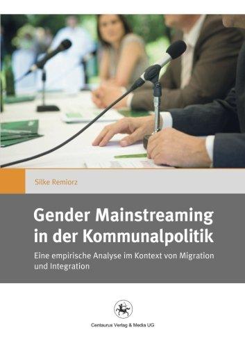 Gender Mainstreaming In Der Kommunalpolitik: Eine Empirische Analyse Im Kontext Von Migration Und Integration Gender And Diversity By Silke Remiorz 2015-03-06