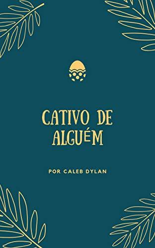 Cativo de alguém  (Portuguese Edition)
