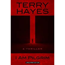 I Am Pilgrim: A Thriller (Thorndike Press Large Print Basic Series) by Terry Hayes (2014-07-02)