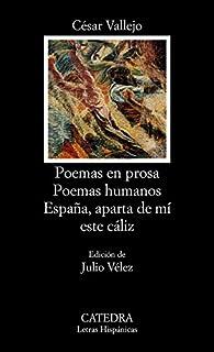 Poemas en prosa; Poemas humanos; España, aparta de mí este cáliz par César Vallejo