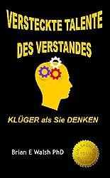 Versteckte Talente Des Verstandes: Klüger als Sie Denken (German Edition)