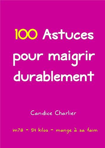 Couverture du livre 100 Astuces pour maigrir durablement