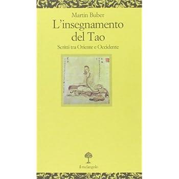 L'insegnamento Del Tao. Scritti Tra Oriente E Occidente