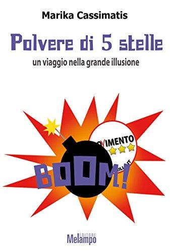 Polvere di 5 stelle: un viaggio nella grande illusione (Italian Edition) por Cassimatis Marika