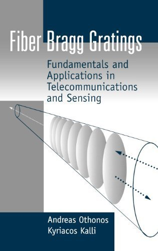 Fiber Bragg Gratings: Fundamentals and Applications in Telecommunications and Sensing (Artech House Optoelectronics Library) by Andreas Othonos, Kyriacos Kalli (1999) Hardcover
