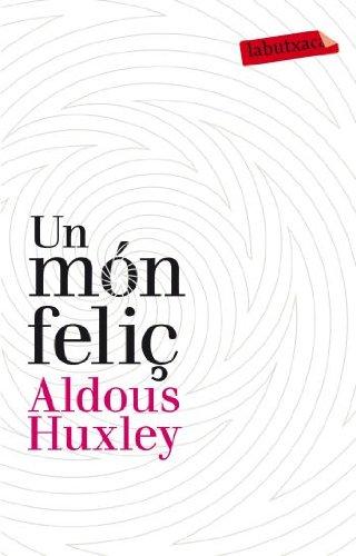 Un món feliç (LABUTXACA) por Aldous Huxley