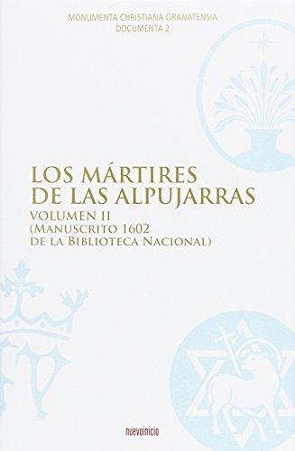 Los mártires de las apujarras Vol II (Monumenta Christiana Granatensia) por Monumenta Christiana Granatensia Documenta