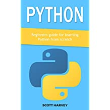 Python: Beginners guide for learning Python from scratch (English Edition)