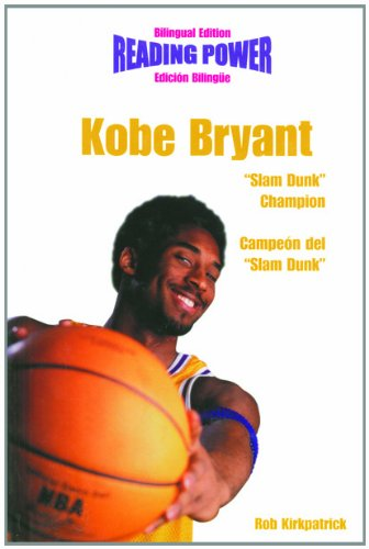 Kobe Bryant: Slam Dunk Champion/Campeon Del Slam Dunk (Power Players/Deportistas De Poder)