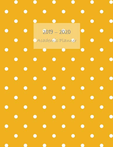 2019-2020 Academic planner: Aug 2019 - Sep 2020. Weekly planner. Sunday start week. With gratitude journal. Habit, mood/weather, water intake ... (Large). (Mustard yellow polka dots cover). (Weather Personal Cover)