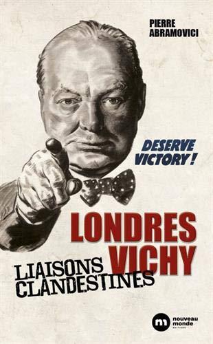 Londres Vichy : Liaisons clandestines par  Pierre Abramovici