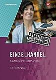 Einzelhandel: 3. Ausbildungsjahr: Arbeitsbuch - Renate Villmow, MARIANNE KIEPE, Karin Jockel, Arndt Brockmann