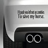 ID PUSH YOU IN FRONT OF ZOMBIES HORSE BUMPER STICKER FUNNY BUMPER STICKER CAR VAN 4X4 WINDOW PAINTWORK DECAL GRAPHIC