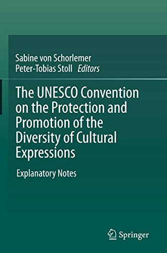 The UNESCO Convention on the Protection and Promotion of the Diversity of Cultural Expressions: Explanatory Notes