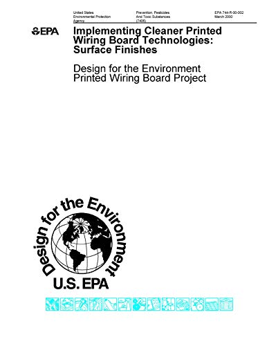 Implementing Cleaner Printed Wiring Board Technologies Surface Finishes (English Edition) Wiring Board