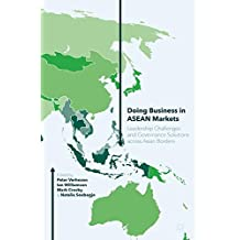 Doing Business in ASEAN Markets: Leadership Challenges and Governance Solutions across Asian Borders