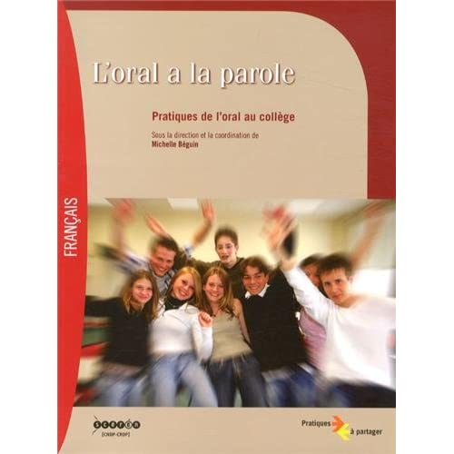 L'oral a la parole : Pratiques de l'oral au collège
