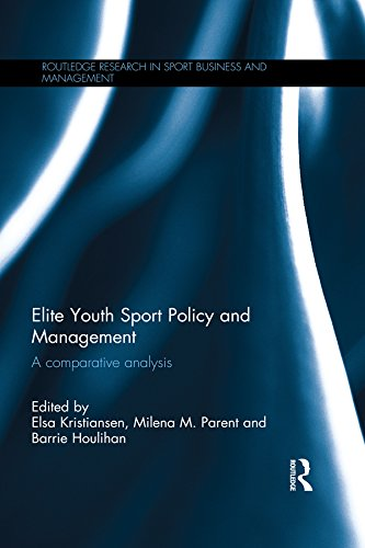 Elite Youth Sport Policy and Management: A comparative analysis (Routledge Research in Sport Business and Management) (English Edition)