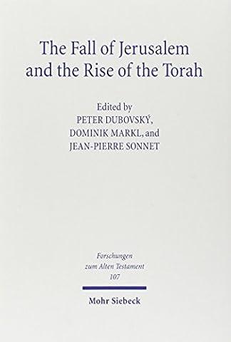 The Fall of Jerusalem and the Rise of the Torah (Forschungen zum Alten Testament)