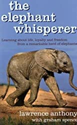 The Elephant Whisperer: Learnig about Life, Loyalty and Freedom from a Remarkable Herd of Elefants